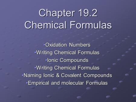 Chapter 19.2 Chemical Formulas