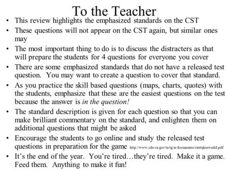 To the Teacher This review highlights the emphasized standards on the CST These questions will not appear on the CST again, but similar ones may The most.