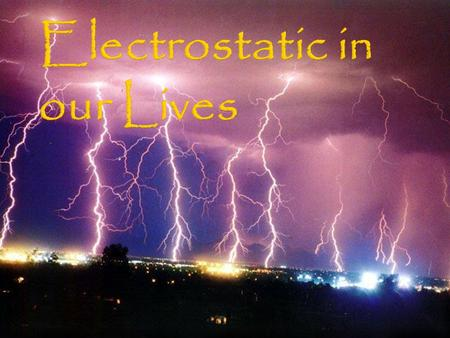  Lightning is a very LARGE electrical discharge that is caused by INDUCTION!  Charges build up in storm clouds and they need a place to escape.  The.