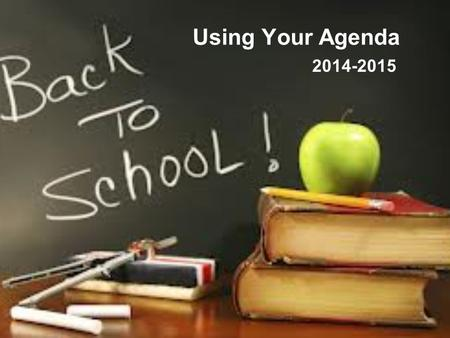 Using Your Agenda 2014-2015. Why do I need an Agenda? Helps you to stay organized. Helps you to remember important school and personal events. Helps you.