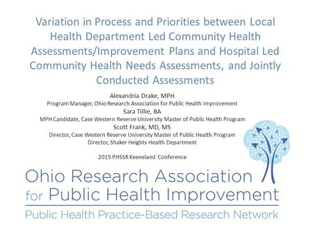 Variation in Process and Priorities between Local Health Department Led Community Health Assessments/Improvement Plans and Hospital Led Community Health.