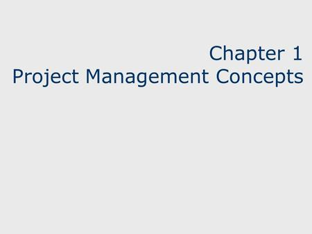 Chapter 1 Project Management Concepts. 22 Learning Objectives Definition of a project and its attributes Key constraints within which a project must.