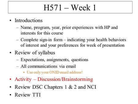 H571 – Week 1 Introductions Review of syllabus