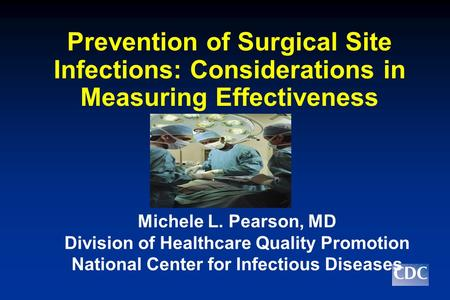 Michele L. Pearson, MD Division of Healthcare Quality Promotion