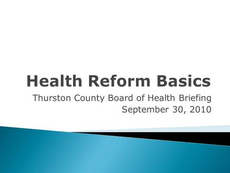 Thurston County Board of Health Briefing September 30, 2010.