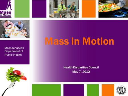 Mass in Motion Health Disparities Council May 7, 2012.