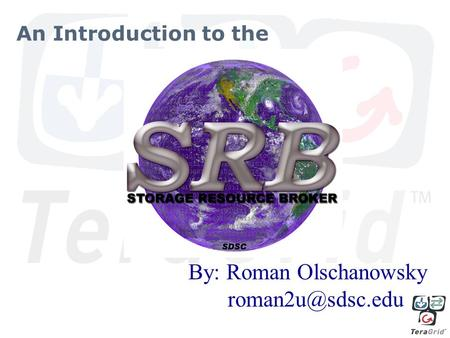 By: Roman Olschanowsky An Introduction to the.