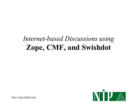 Internet-based Discussions using Zope, CMF, and Swishdot.