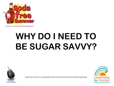 WHY DO I NEED TO BE SUGAR SAVVY?