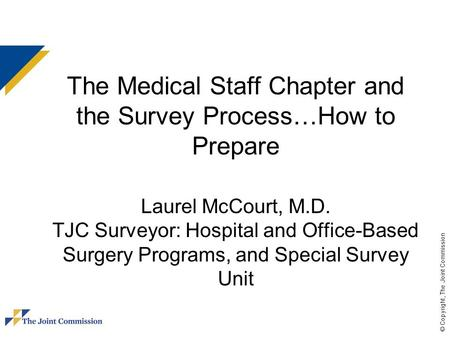 The Medical Staff Chapter and the Survey Process…How to Prepare