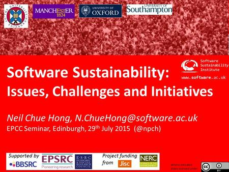 Software Sustainability Institute  Software Sustainability: Issues, Challenges and Initiatives Neil Chue Hong,