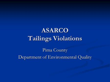 ASARCO Tailings Violations Pima County Department of Environmental Quality.