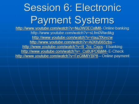Session 6: Electronic Payment Systems  Online banking