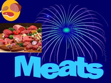 I. TYPES OF MEAT A.Beef -mature cattle over 1 year old -mature cattle over 1 year old -meat is deep, bright red with creamy white fat -meat is deep,