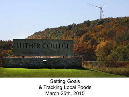 Setting Goals & Tracking Local Foods March 25th, 2015.