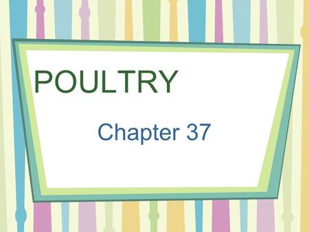 POULTRY Chapter 37. NUTRIENTS Iron Protein Niacin Calcium Phosphorus Vitamins B6 and B12.