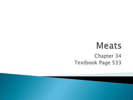 Meats Chapter 34 Textbook Page 533.