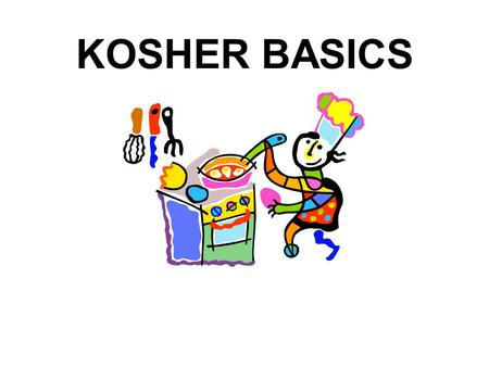 KOSHER BASICS. Well over one million Jewish consumers keep a kosher home--observing Jewish dietary laws that have been passed down over thousands of years.