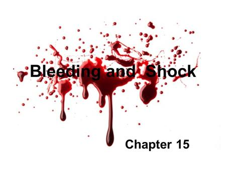 Bleeding and Shock Chapter 15.