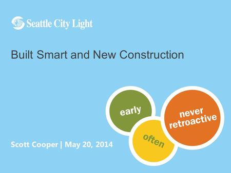 Scott Cooper | May 20, 2014 Built Smart and New Construction.