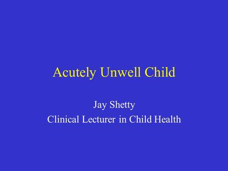 Jay Shetty Clinical Lecturer in Child Health