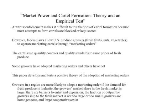 """Market Power and Cartel Formation: Theory and an Empirical Test"" Antitrust enforcement makes it difficult to test theories of cartel formation because."
