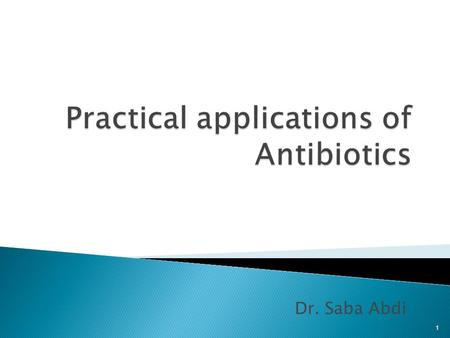 Dr. Saba Abdi 1.  Selective toxicity with minimal side effects to host  Easy to tolerate without a complex drug regimen  Bactericidal rather than bacteriostatic.