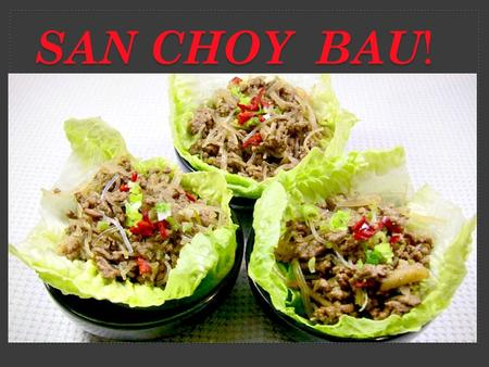 SAN CHOY BAU !. San choy bau is a classic Chinese dish that can be found on a lot of menus. Traditionally, its made with chicken or pork mince. The cooked.