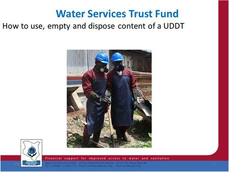 Water Services Trust Fund How to use, empty and dispose content of a UDDT 9/9/20151.