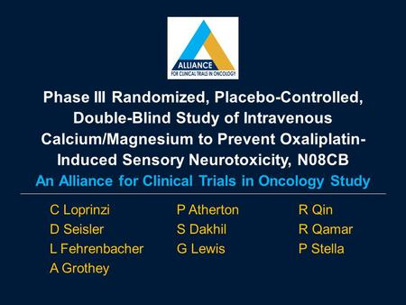 Phase III Randomized, Placebo-Controlled, Double-Blind Study of Intravenous Calcium/Magnesium to Prevent Oxaliplatin- Induced Sensory Neurotoxicity, N08CB.