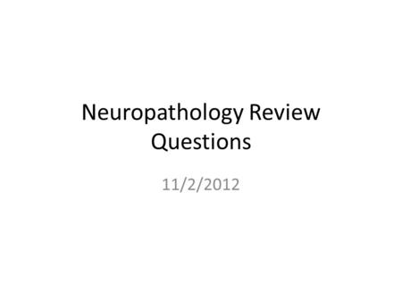 Neuropathology Review Questions 11/2/2012. Match the metal with the toxicity or description Arsenic Lead Mercury Manganese 1.Mees' transverse white lines.