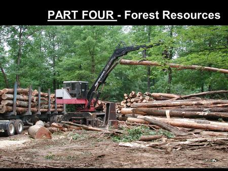 PART FOUR - Forest Resources