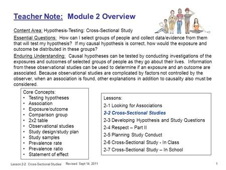 Lesson 2-2: Cross-Sectional Studies Teacher Note: Module 2 Overview Content Area: Hypothesis-Testing: Cross-Sectional Study Essential Questions: How can.