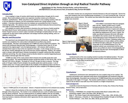 Iron-Catalyzed Direct Arylation through an Aryl Radical Transfer Pathway Acknowledgments I would like to thank the Department of Chemistry, UNH, for funding.