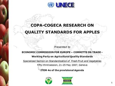 1 ECONOMIC COMMISSION FOR EUROPE – COMMITTE ON TRADE - Working Party on Agricultural Quality Standards Specialized Section on Standardization of Fresh.