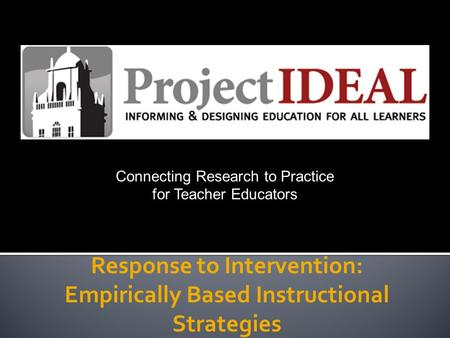 Response to Intervention: Empirically Based Instructional Strategies Connecting Research to Practice for Teacher Educators.