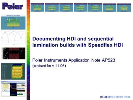 Documenting HDI and sequential lamination builds with Speedflex HDI Polar Instruments Application Note AP523 ( revised for v 11.06 )