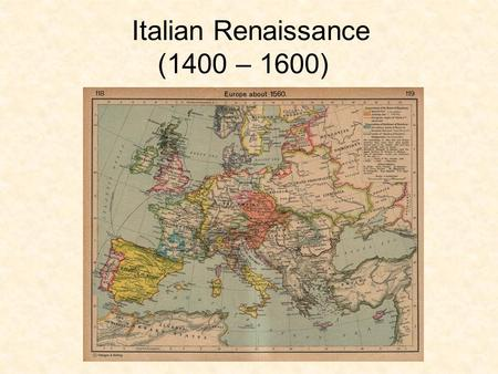 "Italian Renaissance (1400 – 1600). Italian Renaissance Art The Italian Renaissance [REN-ah-sans], which means ""rebirth,"" was one of the most important."