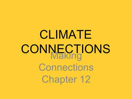 Making Connections Chapter 12