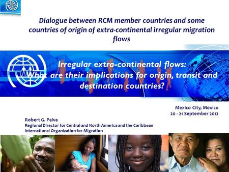 1 Dialogue between RCM member countries and some countries of origin of extra-continental irregular migration flows Irregular extra-continental flows: