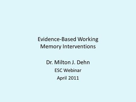 Evidence-Based Working Memory Interventions