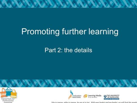 Promoting further learning Part 2: the details. Aim: To develop/strengthen your knowledgeof feedback strategies which help toclose the gap between current.