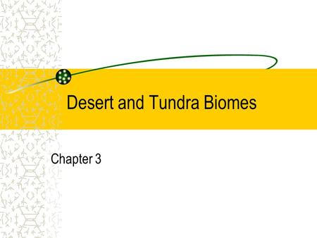 Desert and Tundra Biomes