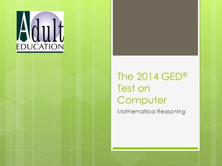 The 2014 GED ® Test on Computer Mathematical Reasoning.