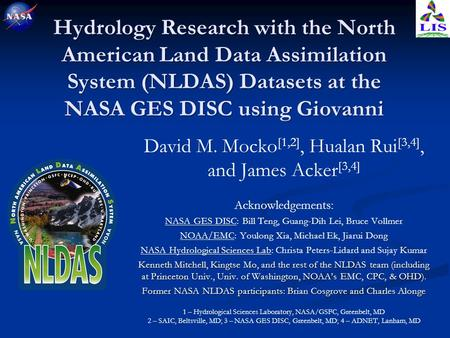 Hydrology Research with the North American Land Data Assimilation System (NLDAS) Datasets at the NASA GES DISC using Giovanni David M. Mocko [1,2], Hualan.