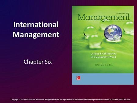 International Management Chapter Six Copyright © 2015 McGraw-Hill Education. All rights reserved. No reproduction or distribution without the prior written.