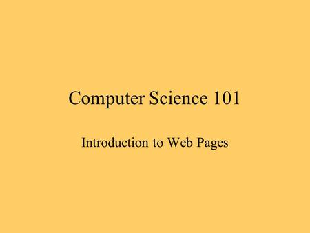 Computer Science 101 Introduction to Web Pages. Origins of the Web Vannevar Bush (Memex, 1945) Ted Nelson (Xanadu, 1968) Doug Englebart and Alan Kay (