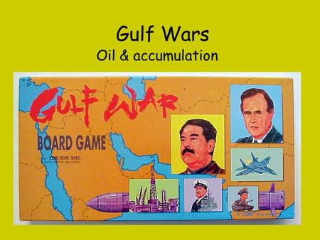 Gulf Wars Oil & accumulation. The 1990-91 Gulf War invoked the Carter Doctrine: An attempt by any outside force to gain control of the Persian Gulf region.