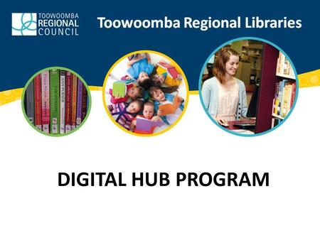 DIGITAL HUB PROGRAM. OUR PROGRAM What is it? What's good? What's missing? Challenges? Who comes? How much does it cost? How do we get them to come and.