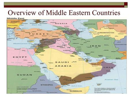 Overview of Middle Eastern Countries. Syria  Part of Ottoman Empire until 1918  French and British take over until 1947  Independence led to.